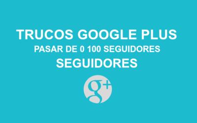 Guía práctica para conseguir seguidores en Google Plus